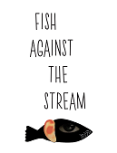Fish Against The Stream